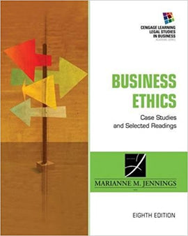 Business Ethics: Case Studies and Selected Readings (South-Western Legal Studies in Business Academic Series)