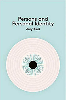 Persons and Personal Identity (Key Concepts in Philosophy)