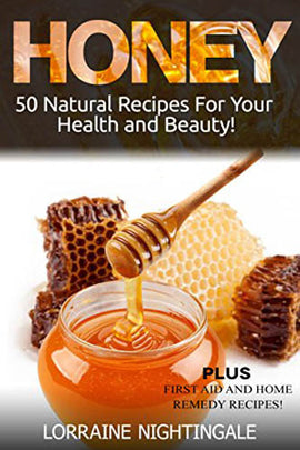 HONEY: 50 Natural Recipes for Your Health and Beauty
