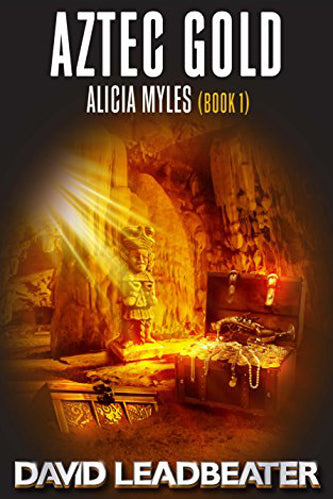 Aztec Gold: An Alicia Myles Adventure (The Alicia Myles Thrillers Book 1)