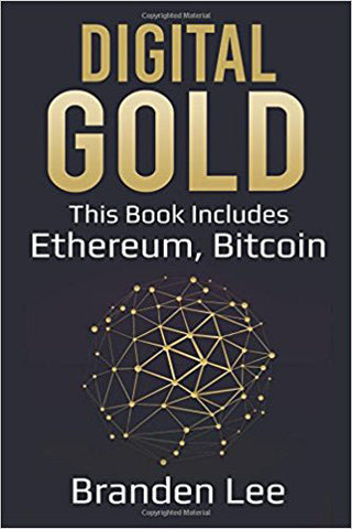 Digital Gold: This Book Includes- Ethereum, Bitcoin