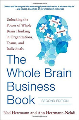 The Whole Brain Business Book, Second Edition: Unlocking the Power of Whole Brain Thinking in Organizations, Teams, and Individuals
