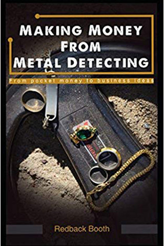 Making Money From Metal Detecting: From pocket money to business ideas (Redback Booth)