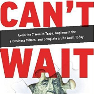 Wealth Can't Wait: Avoid the 7 Wealth Traps, Implement the 7 Business Pillars, and Complete a Life Audit Today! by David Osborn