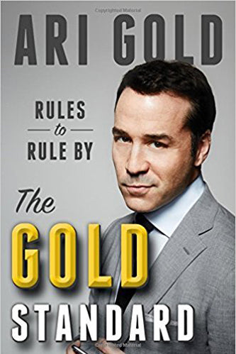 The Gold Standard: Rules to Rule By by Ari Gold (2015-05-12)