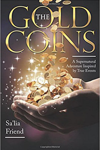 The Gold Coins: A Supernatural Adventure Inspired by True Events