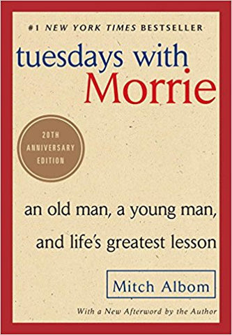 Tuesdays with Morrie: An Old Man, a Young Man, and Life's Greatest Lesson Paperback – October 8, 2002