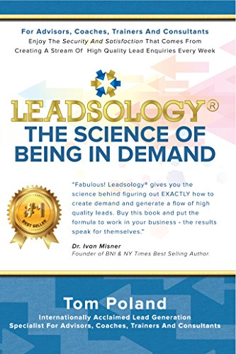 LEADSOLOGY®: THE SCIENCE OF BEING IN DEMAND
