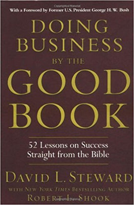 Doing Business by the Good Book: Fifty-Two Lessons on Success Sraight from the Bible