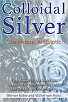 Colloidal Silver: The Natural Antibiotic