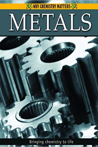 Metals (Why Chemistry Matters)