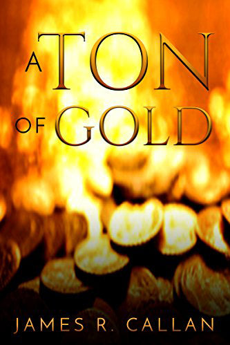 A Ton of Gold (Crystal Moore Suspense Book 1)