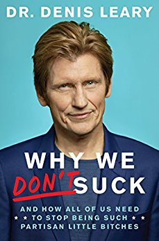 Why We Don't Suck: And How All of Us Need to Stop Being Such Partisan Little B*tches