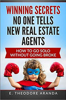 Winning Secrets No One Tells New Real Estate Agents: How To Go Solo without Going Broke
