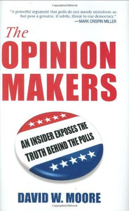 The Opinion Makers: An Insider Exposes the Truth Behind the Polls