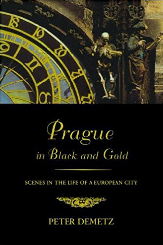 Prague in Black and Gold: Scenes from the Life of a European City