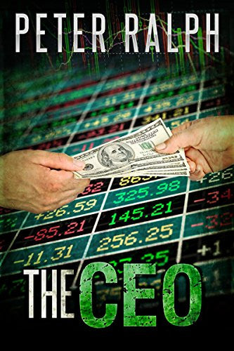 The CEO: White Collar Crime Finance Suspense Thriller