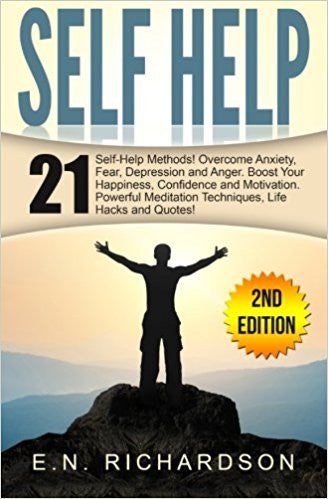 Self Help: 21 Techniques to Overcome Fear & Anxiety. Boost Your Self-Esteem! (Social Anxiety, Mindset, Positive Thinking, Personal Growth, Emotional Intelligence)