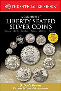 A Guide Book of Liberty Seated Silver Coins (Bowers)