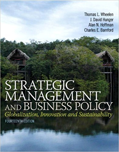 Strategic Management and Business Policy: Globalization, Innovation and Sustainablility (14th Edition) 14th Edition