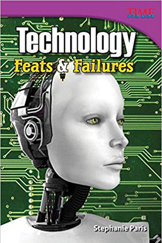 Technology: Feats and Failures (TIME FOR KIDS® Nonfiction Readers)