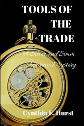 Tools of the Trade: A Silver and Simm Victorian Mystery (Silver and Simm Victorian Mysteries) (Volume 1)