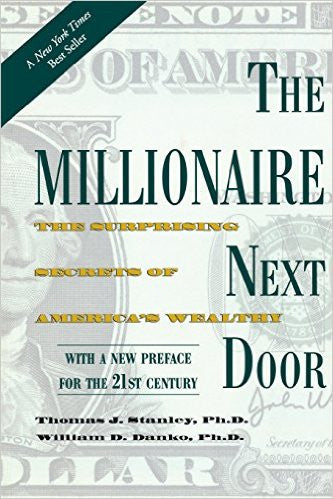 The Millionaire Next Door: The Surprising Secrets of America's Wealthy Paperback – November 16, 2010