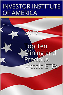 2017 TOP 10 ETFs: Mining and Precious Metals ETF For Trading/Investing, Highest Returns Expected- Expert Analyst Picks