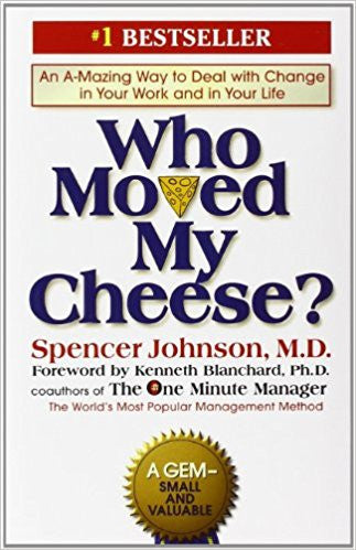 Who Moved My Cheese?: An Amazing Way to Deal with Change in Your Work and in Your Life Hardcover – September 8, 1998