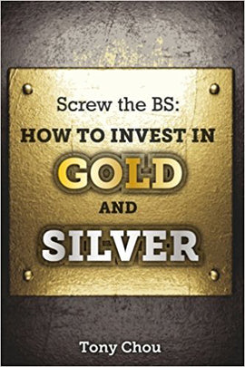 Screw the BS: How to Invest in Gold and Silver