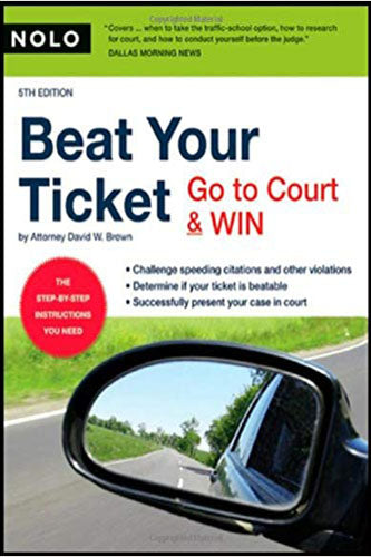 Beat Your Ticket: Go to Court & Win (5th edition)