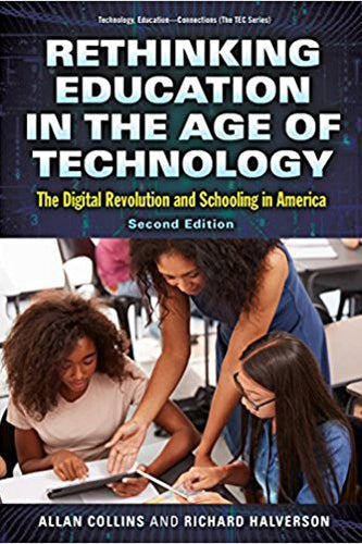 Rethinking Education in the Age of Technology: The Digital Revolution and Schooling in America (Technology, Education-Connections (The TEC Series))
