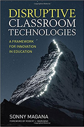 Disruptive Classroom Technologies: A Framework for Innovation in Education
