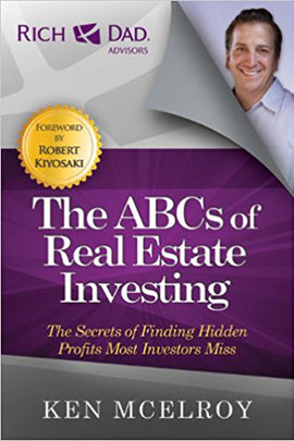 The ABCs of Real Estate Investing: The Secrets of Finding Hidden Profits Most Investors Miss (Rich Dad's Advisors (Paperback))