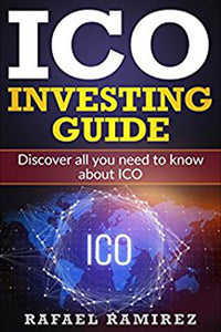 ICO Investing Guide: Discover all you need to know about ICO