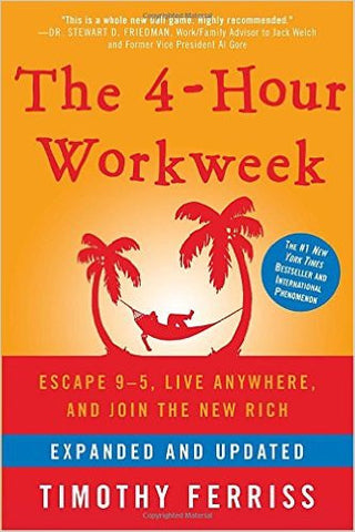 The 4-Hour Workweek: Escape 9-5, Live Anywhere, and Join the New Rich Hardcover – December 15, 2009