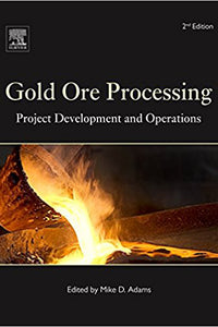 Gold Ore Processing, Volume 15, Second Edition: Project Development and Operations (Developments in Mineral Processing)