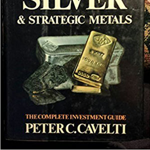 New Profits in Gold, Silver, Strategic Metals: The Complete Investment Guide