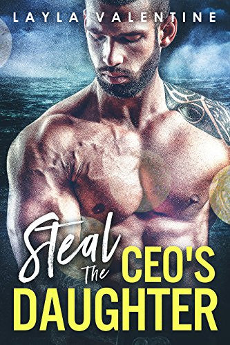 Steal The CEO's Daughter - A Carny Bad Boy Romance