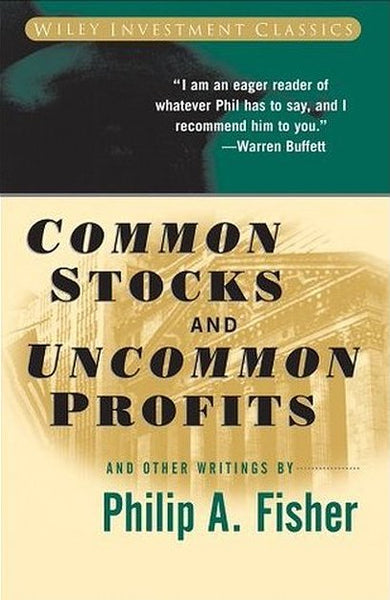Common Stocks and Uncommon Profits and Other Writings 2nd Edition by Philip A. Fisher