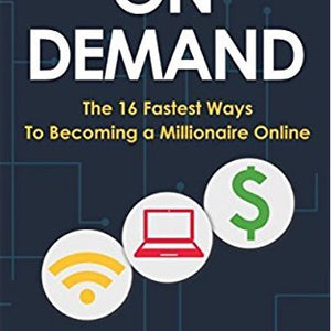 Money On Demand: The 16 Fastest Ways to Becoming a Millionaire Online by Steven Essa