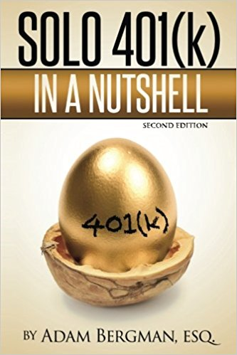 Solo 401(k) In a Nutshell (Understanding Retirement Accounts in a Nutshell) (Volume 1) by Esq., Adam Bergman