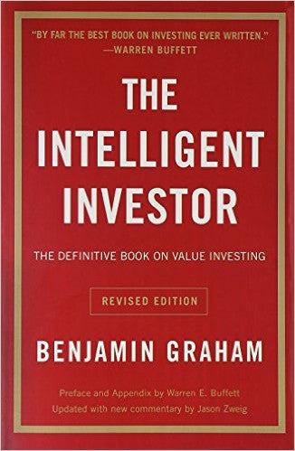 The Intelligent Investor: The Definitive Book on Value Investing. A Book of Practical Counsel (Revised Edition) by Benjamin Graham