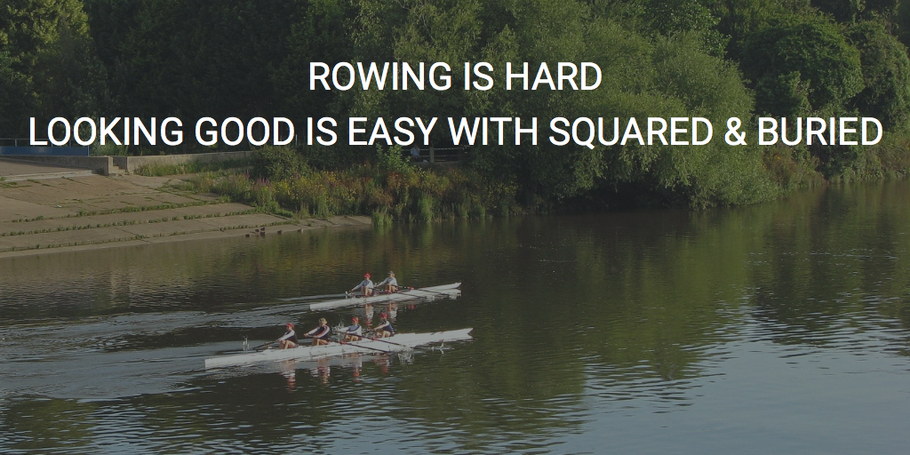 Rowing is HARD - Looking good is EASY with SQUARED & BURIED