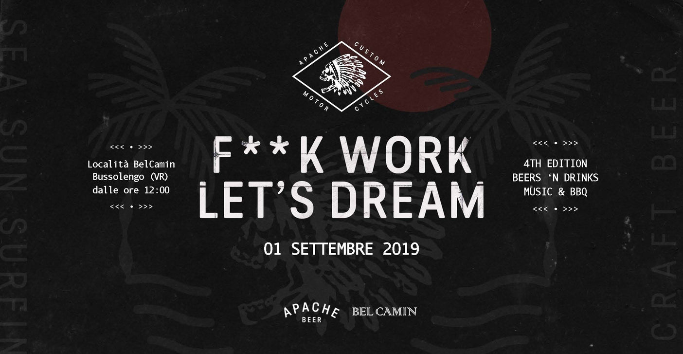 F**K WORK LET'S DREAM | 1 settembre 2019