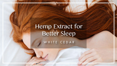 Hemp Oil for Better Sleep