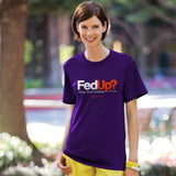 Fed Up? Adult T-Shirt ™