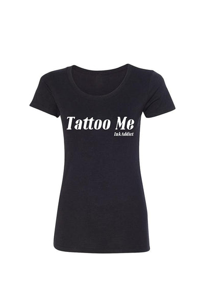 Tattoo Me Women's Tee