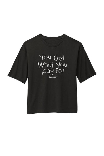 You Get... Women's Boxy Tee