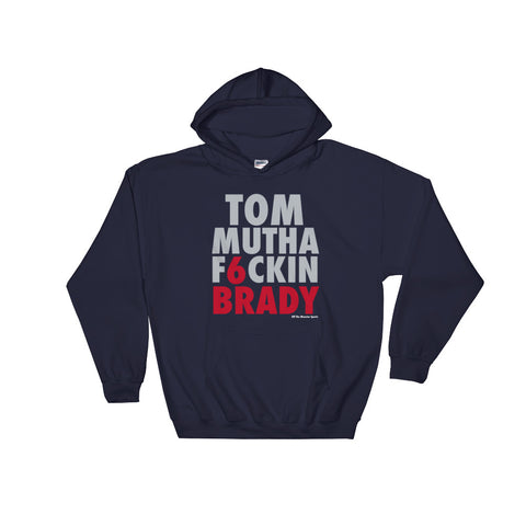 Tom Mutha F6ckin Brady Hooded Sweatshirt